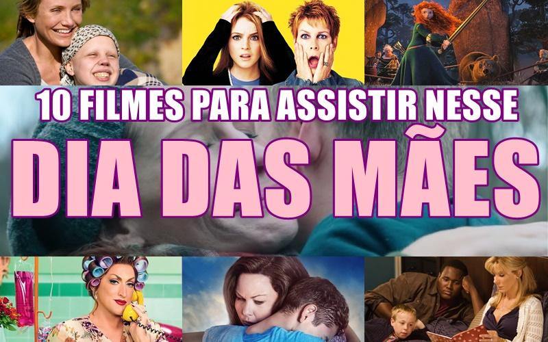 10 filmes para assistir nesse Dia dasMães